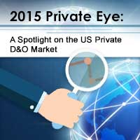 2015 Private Eye: A Spotlight on the US Private D&O Market